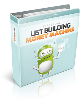 Perpetual List Building Money Machine