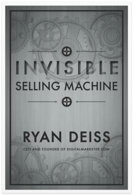 Ryan Deiss – Invisible Selling Machine E-Book