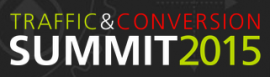 Traffic and Conversion Summit 2015 Recordings