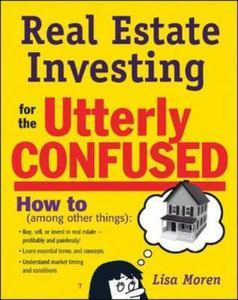 Lisa Moren – Real Estate Investing for the Utterly Confused