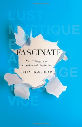 Sally Hogshead – Fascinate Your 7 Triggers to Persuasion and Captivation