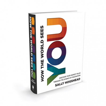 Sally Hogshead – How the World Sees You