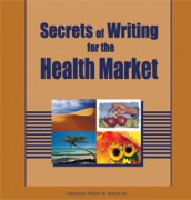 Secrets of Writing for the Health Market – AWAI + Bonuses – Value $399