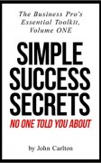 John Carlton – Simple Success Secrets No One Told You About [mobi, epub] – Value $4.99