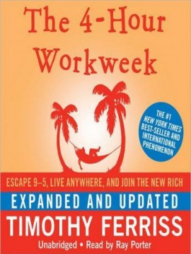 Timothy Ferriss – The 4-Hour Workweek Expanded and Updated Edition
