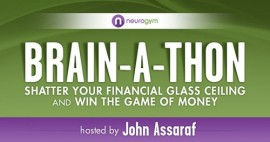 Brainathon 2014 – John Assaraf – Shatter Your Financial Glass Ceiling