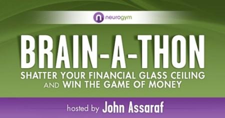 Brainathon 2014 – John Assaraf – Shatter Your Financial Glass Ceiling