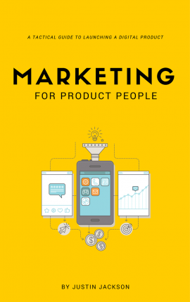 Justin Jackson – Marketing for Product People
