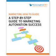 A Step-By-Step Guide to Marketing Automation Success – Value $49