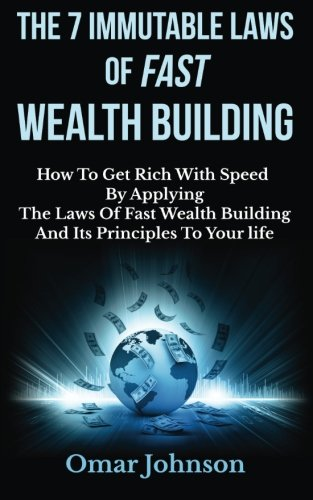 Omar Johnson – The 7 Immutable Laws of Fast Wealth Building