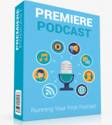 Premiere Podcast – Runing Your First Podcast – $77