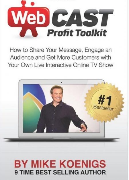 Mike Koenigs – Webcast Profit Toolkit