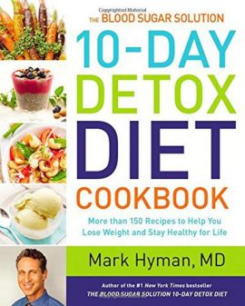 The Blood Sugar Solution 10-Day Detox Diet Cookbook
