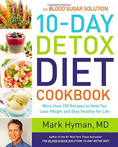 The Blood Sugar Solution 10-Day Detox Diet Cookbook