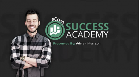 Adrian Morrison – eCom Success Academy 2017