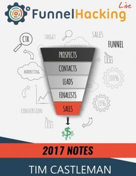 Tim Castleman – Funnel Hacking Live Notes 2017