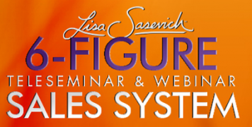 Lisa Sasevich – 6-Figure Teleseminar Secrets – Value $1997