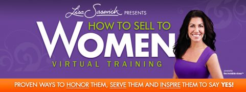 Lisa Sasevich – How to Sell to Women – Value $199