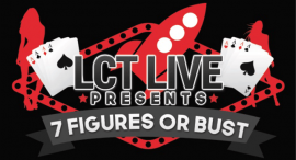 LCT Live – 7 Figures or Bust
