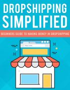 Dropshipping Simplified – Beginners Guide To Making Money in Dropshipping