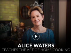 Alice Waters – Teaches the Art of Home Cooking – Value $90