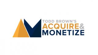 Todd Brown – Acquire and Monetize – $219