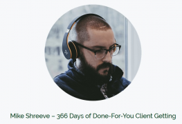 [GB] Mike Shreeve – 366 Days of Done-For-You Client Getting