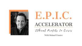 Roland Frasier – Ethical Profits In Crisis Accelerator
