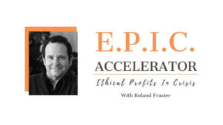 [GB] Roland Frasier – Ethical Profits In Crisis Accelerator (E.P.I.C.)