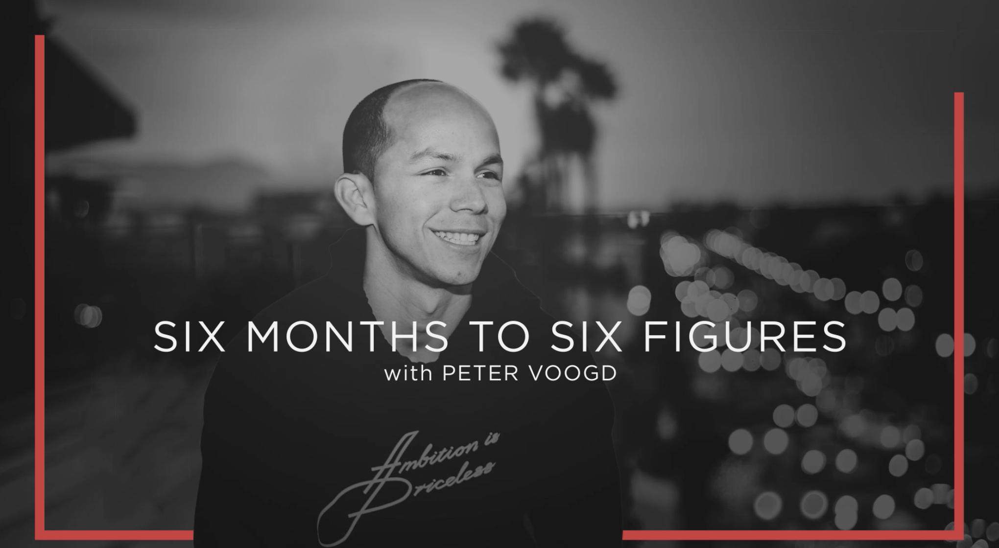 Peter Voogd – Six Months To Six Figures
