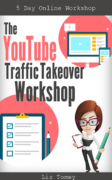 Liz Tomey – YouTube Traffic Takeover Workshop – Value $97