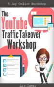 Liz Tomey – YouTube Traffic Takeover Workshop – Value $97