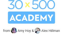 Amy Hoy & Alex Hillman – 30×500 Academy