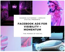 Sharon Gutierrez – Facebook Ads Visibility + Momentum – Value $97