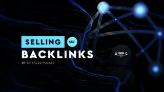 Charles Floate – Selling Backlink Course – Value $57